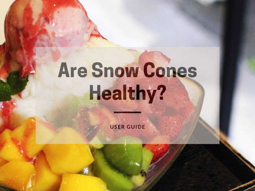 Are Snow Cones Healthy?