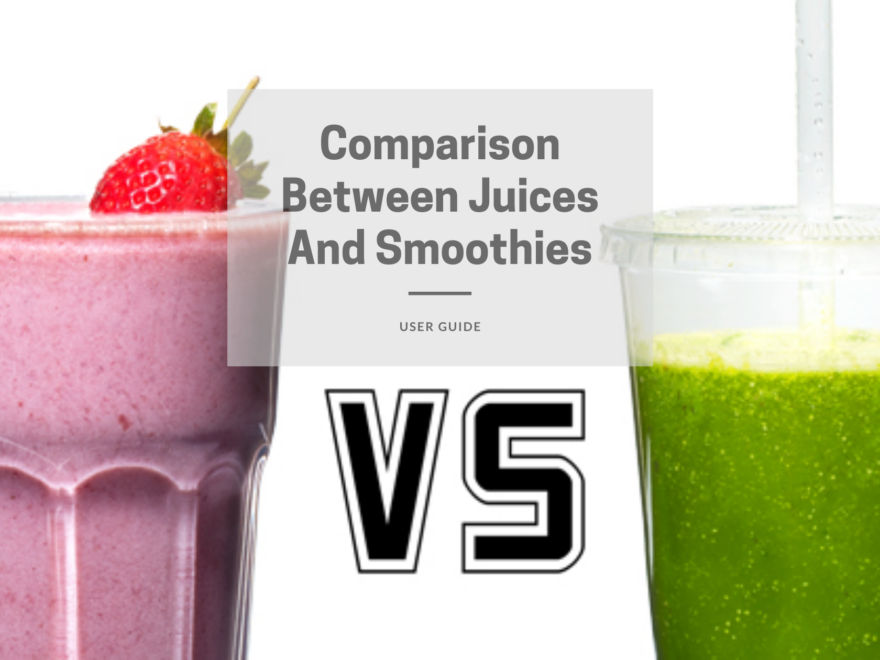 Comparison Between Juices And Smoothies