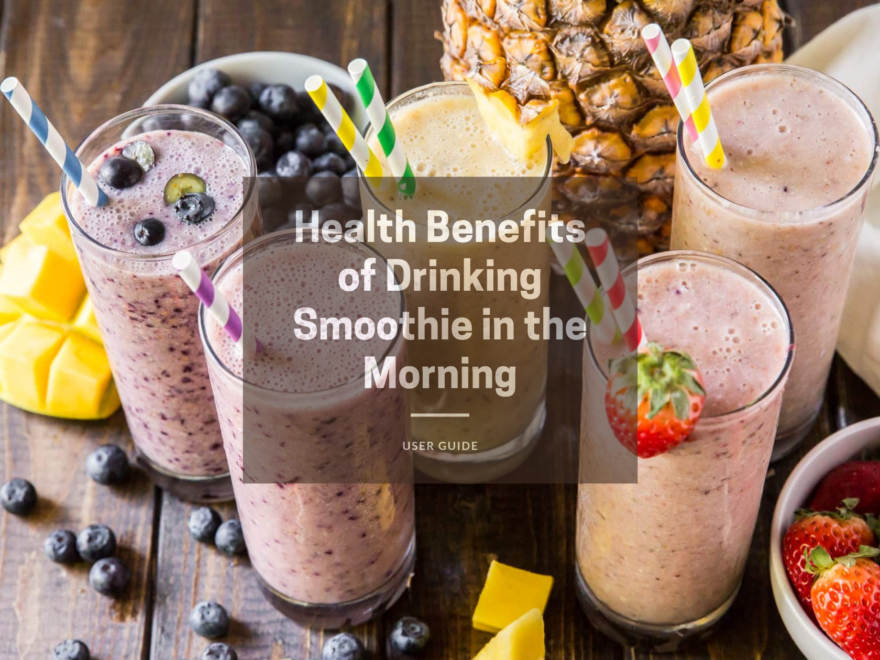 Health Benefits of Drinking Smoothie in the Morning