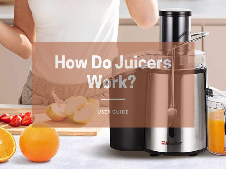 How Do Juicers Work?