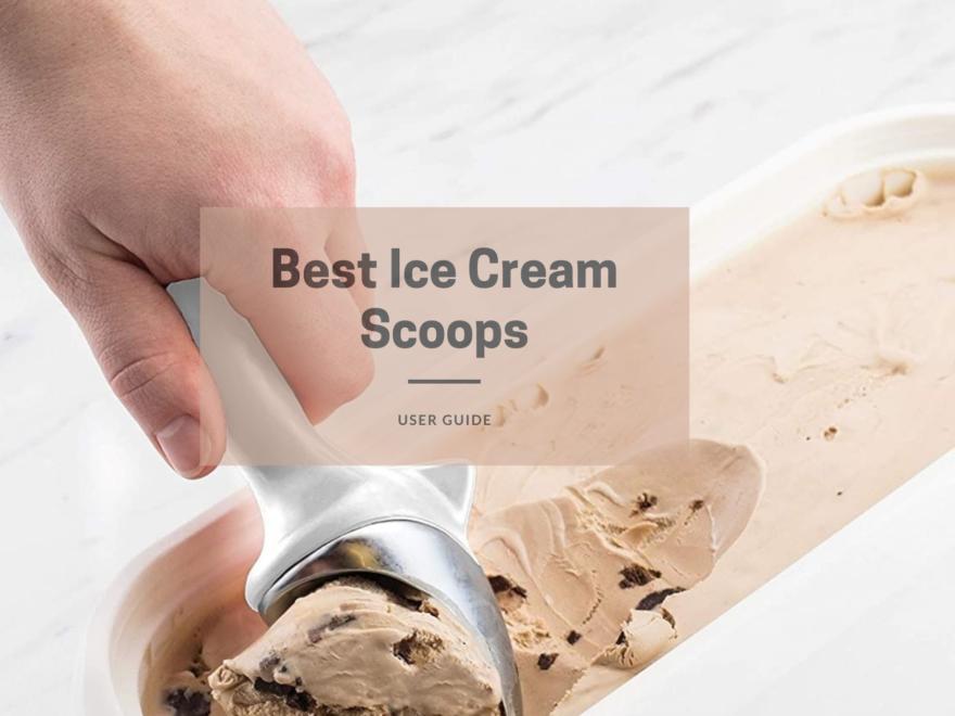 Best Ice Cream Scoops
